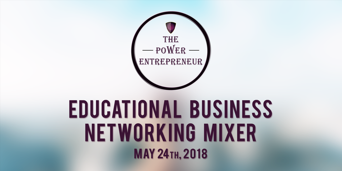 The Power Entrepreneur - May Educational Business Networking Mixer
